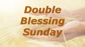 Featured Image - Double Blessing Sunday